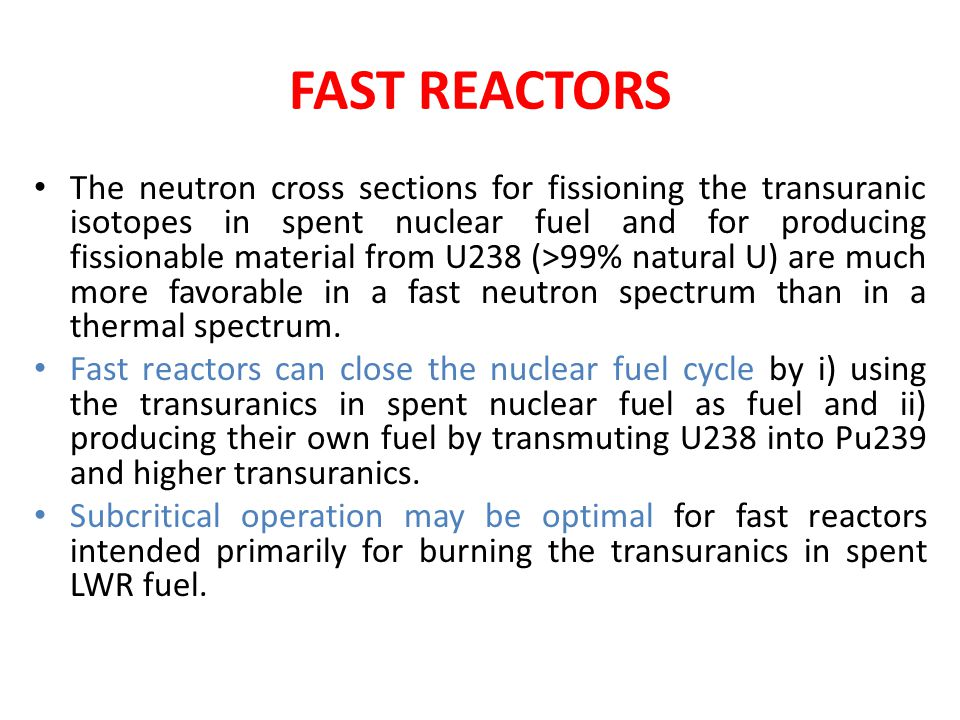 FAST REACTORS The neutron cross sections for fissioning the transuranic isotopes in spent nuclear fuel and for producing fissionable material from U23