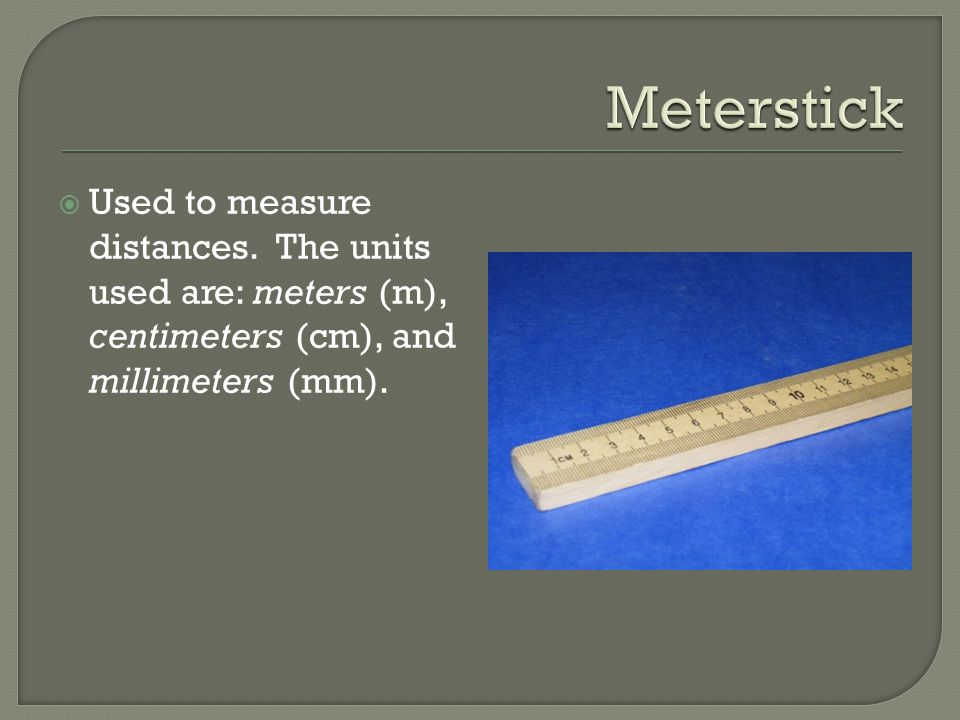  Used to measure distances.