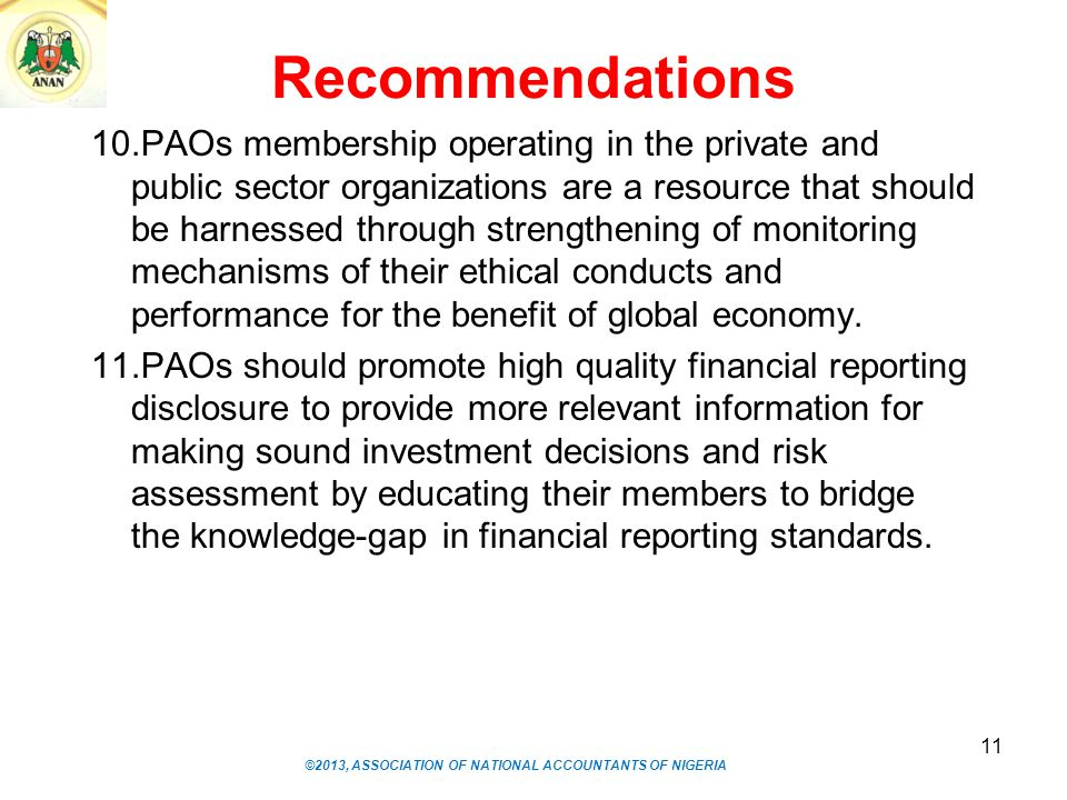 Recommendations 10.PAOs membership operating in the private and public sector organizations are a resource that should be harnessed through strengthen