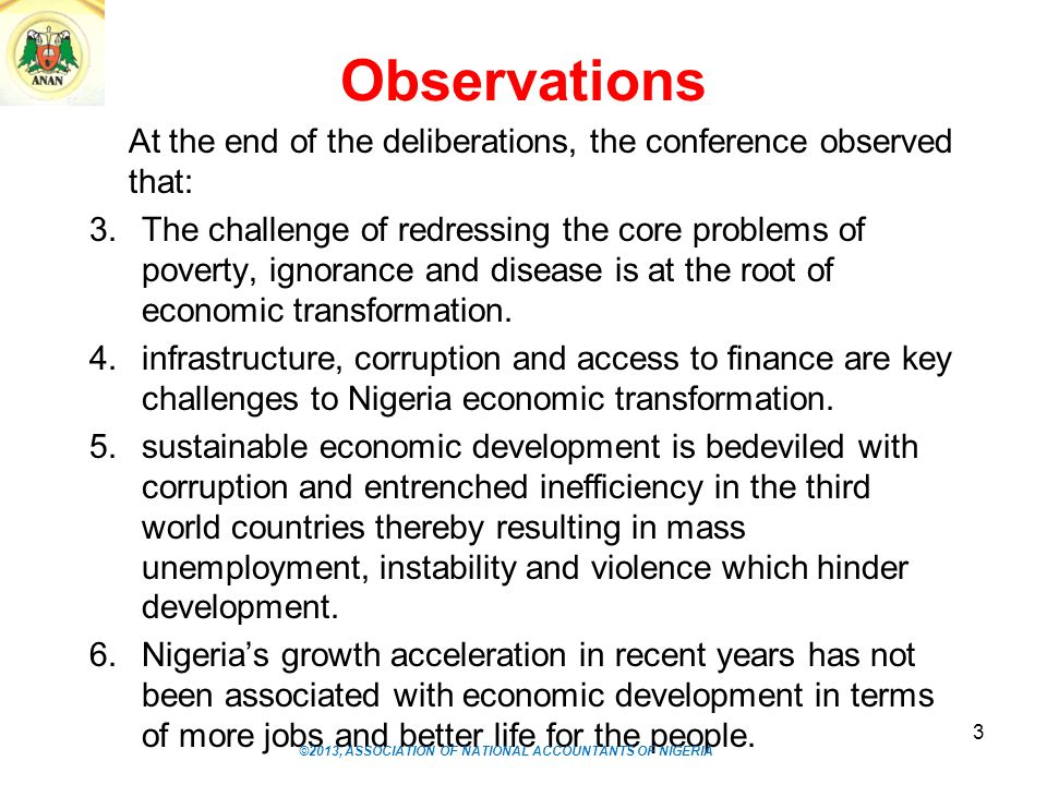 Observations At the end of the deliberations, the conference observed that: 3.The challenge of redressing the core problems of poverty, ignorance and