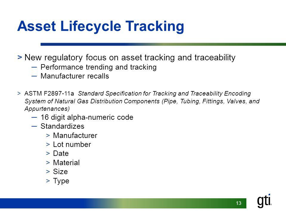 13 Asset Lifecycle Tracking >New regulatory focus on asset tracking and traceability ─Performance trending and tracking ─Manufacturer recalls >ASTM F2