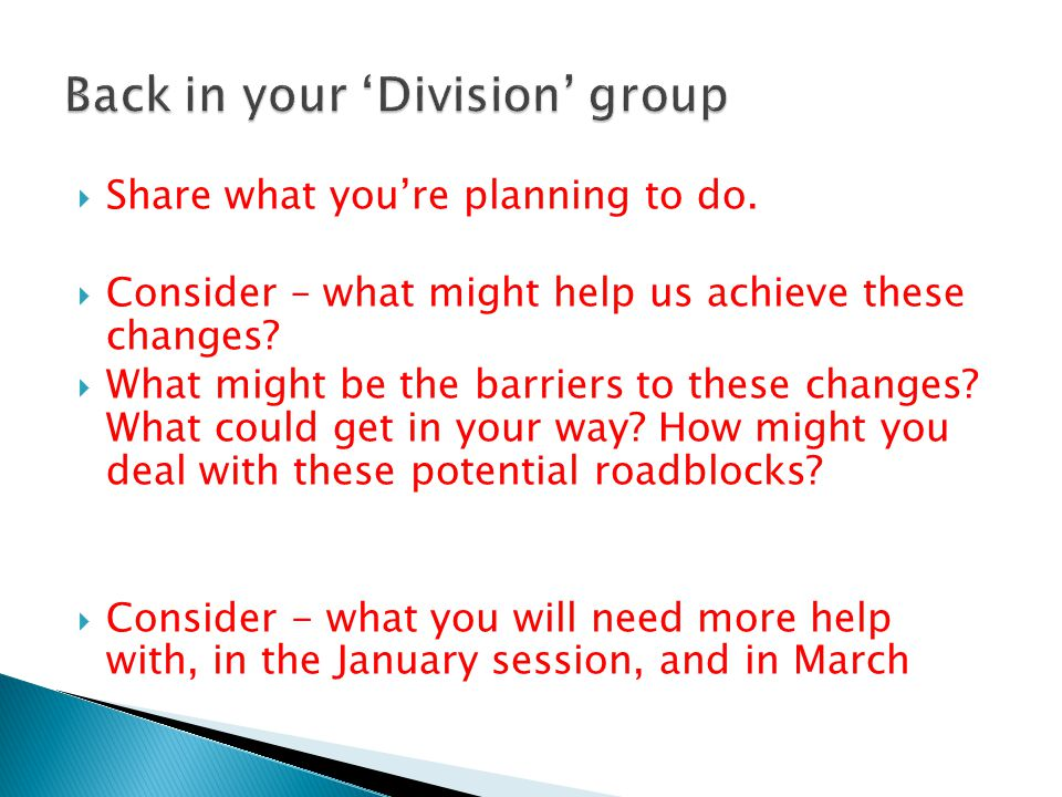  Share what you're planning to do.  Consider – what might help us achieve these changes.