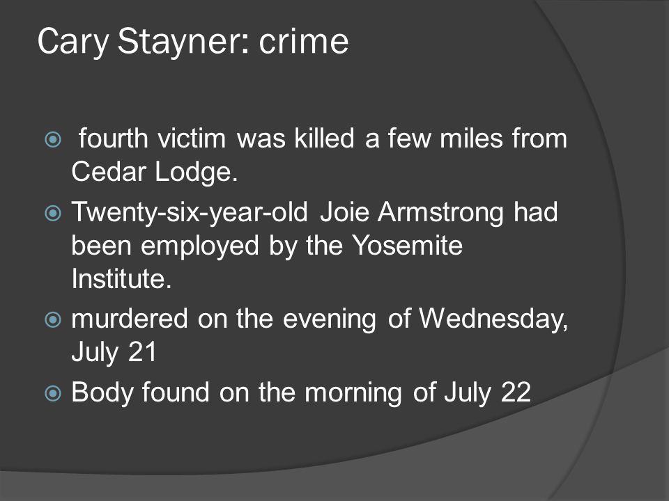 Cary Stayner: crime  fourth victim was killed a few miles from Cedar Lodge.