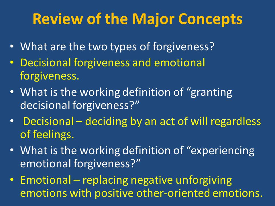 Review of the Major Concepts What are the two types of forgiveness.