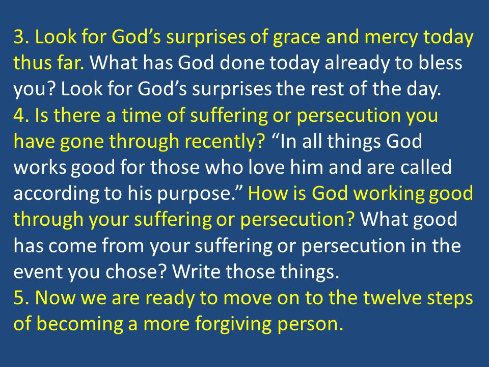 3. Look for God's surprises of grace and mercy today thus far.