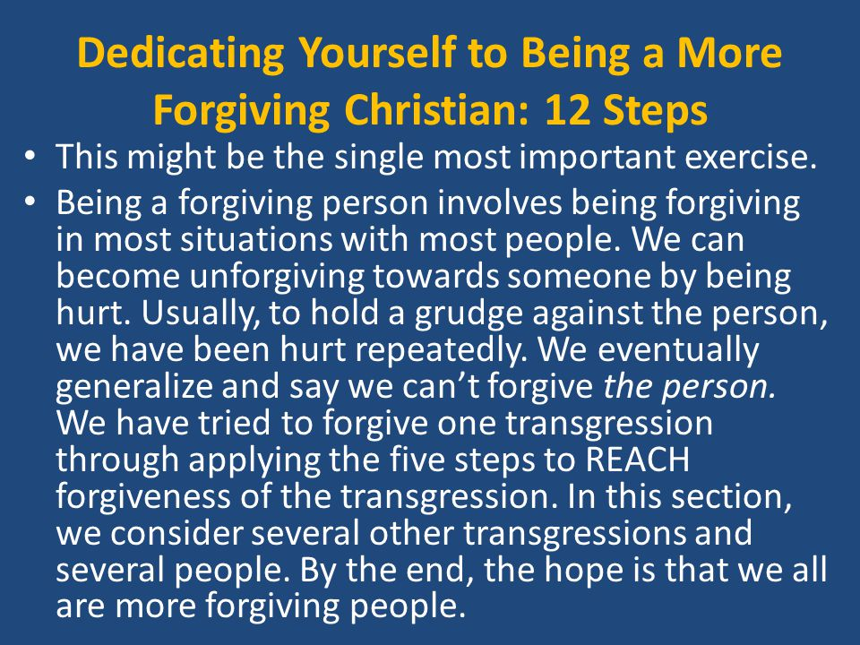 Dedicating Yourself to Being a More Forgiving Christian: 12 Steps This might be the single most important exercise.