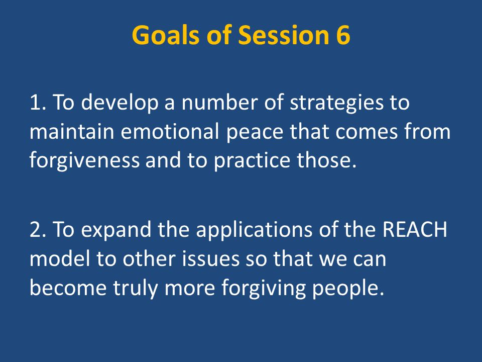 Thought Questions for Session 6 1.How do you try to hold on to forgiveness whenever you unexpectedly encounter someone that you forgave.