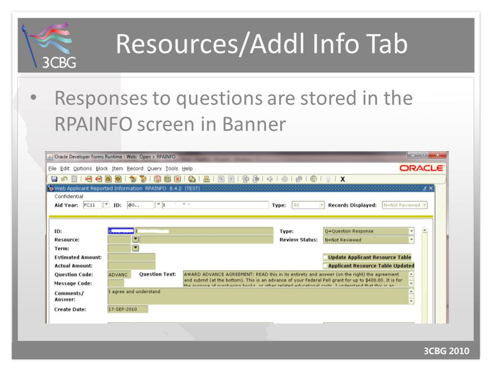 Resources/Addl Info Tab Responses to questions are stored in the RPAINFO screen in Banner