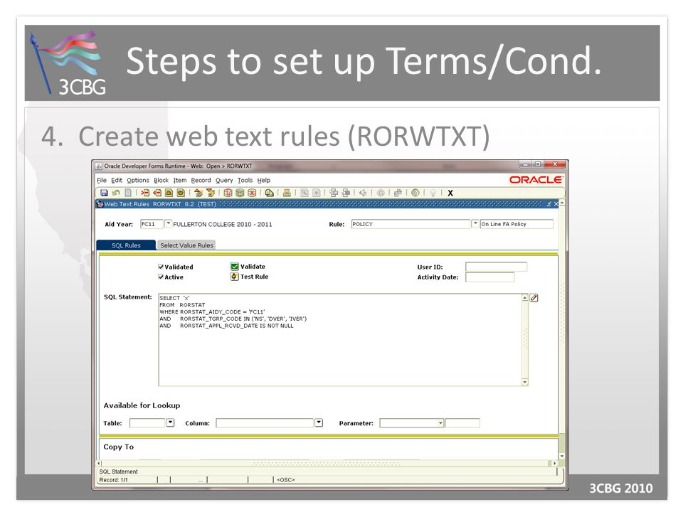 Steps to set up Terms/Cond. 4. Create web text rules (RORWTXT)