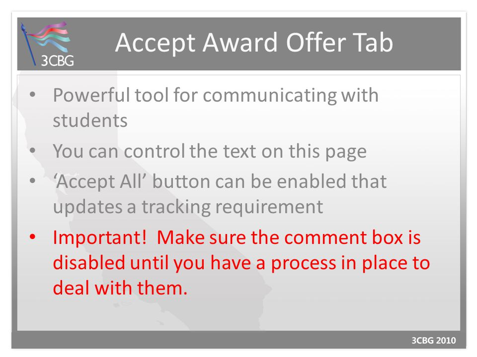 Accept Award Offer Tab Powerful tool for communicating with students You can control the text on this page 'Accept All' button can be enabled that upd