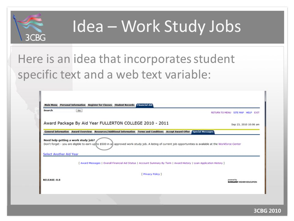 Idea – Work Study Jobs Here is an idea that incorporates student specific text and a web text variable: