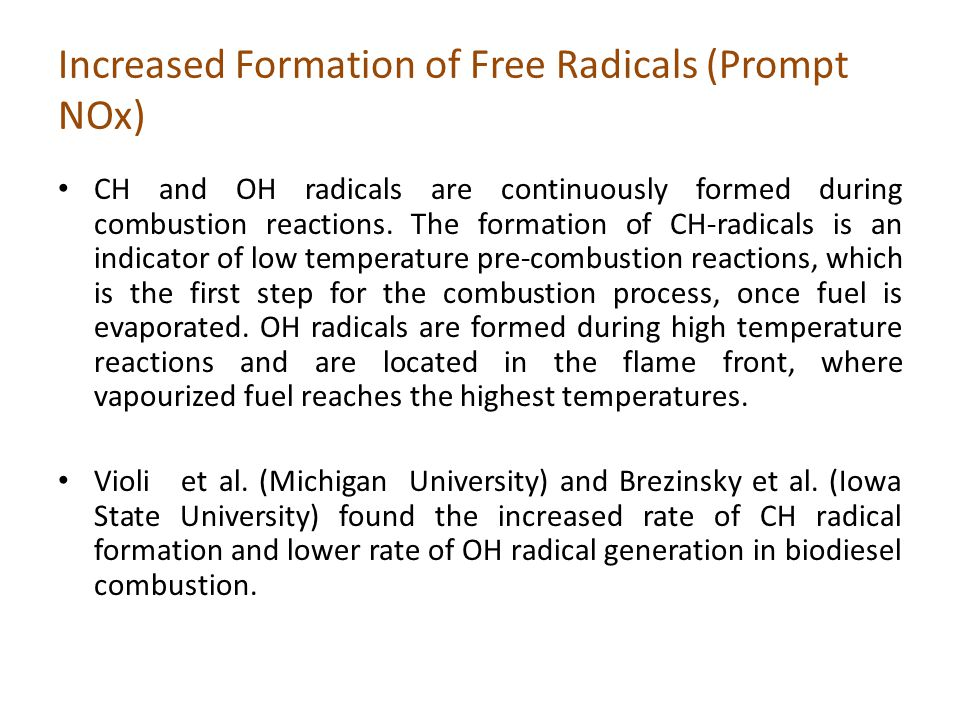 Increased Formation of Free Radicals (Prompt NOx) CH and OH radicals are continuously formed during combustion reactions. The formation of CH-radicals