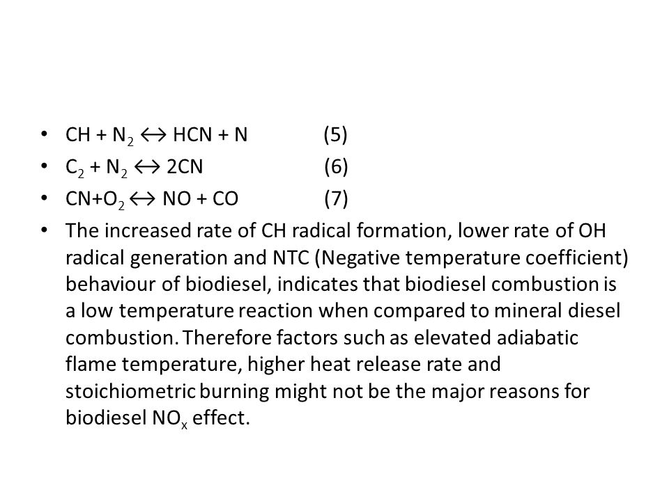 CH + N 2 ↔ HCN + N (5) C 2 + N 2 ↔ 2CN (6) CN+O 2 ↔ NO + CO (7) The increased rate of CH radical formation, lower rate of OH radical generation and NT