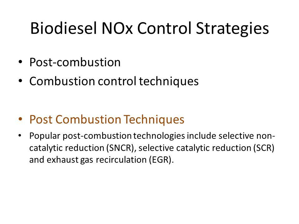Biodiesel NOx Control Strategies Post-combustion Combustion control techniques Post Combustion Techniques Popular post-combustion technologies include