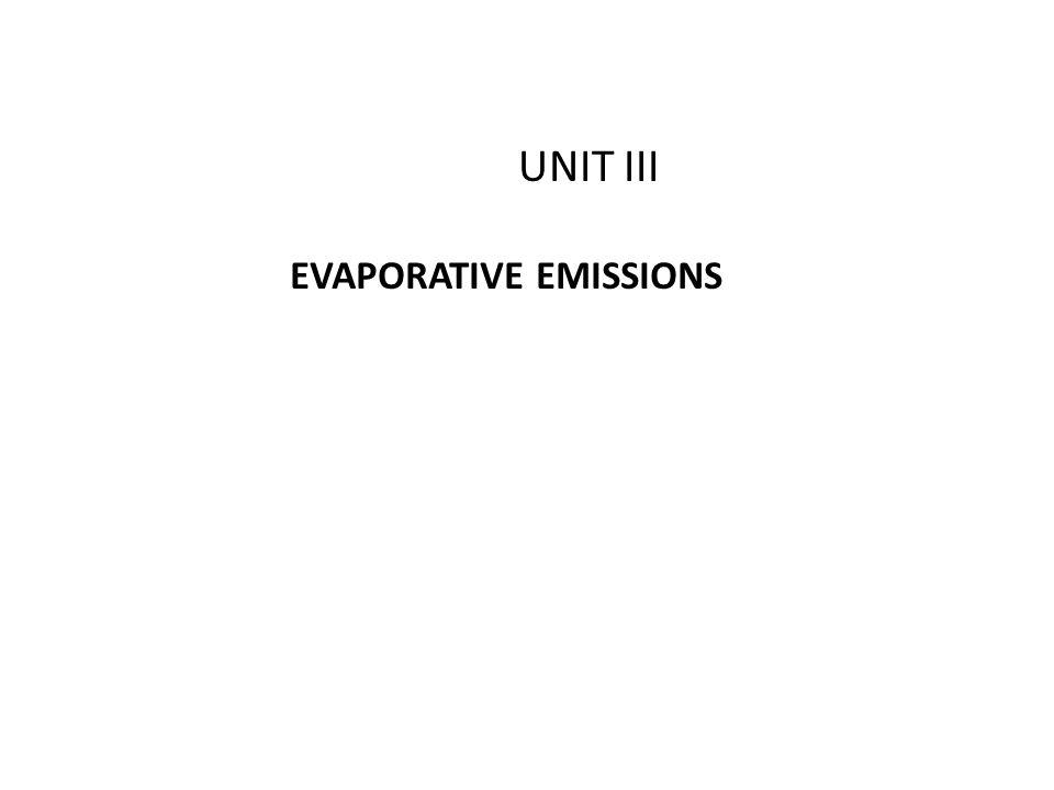 EVAPORATIVE EMISSIONS UNIT III