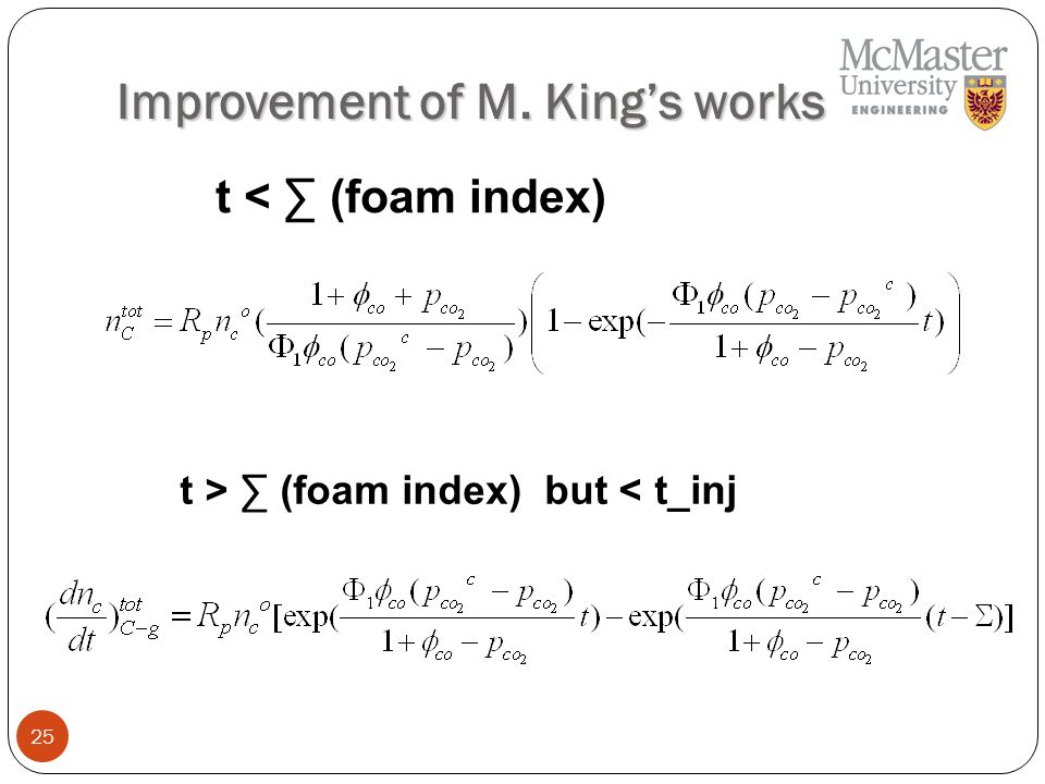 25 Improvement of M. King's works t < ∑ (foam index) t > ∑ (foam index) but < t_inj