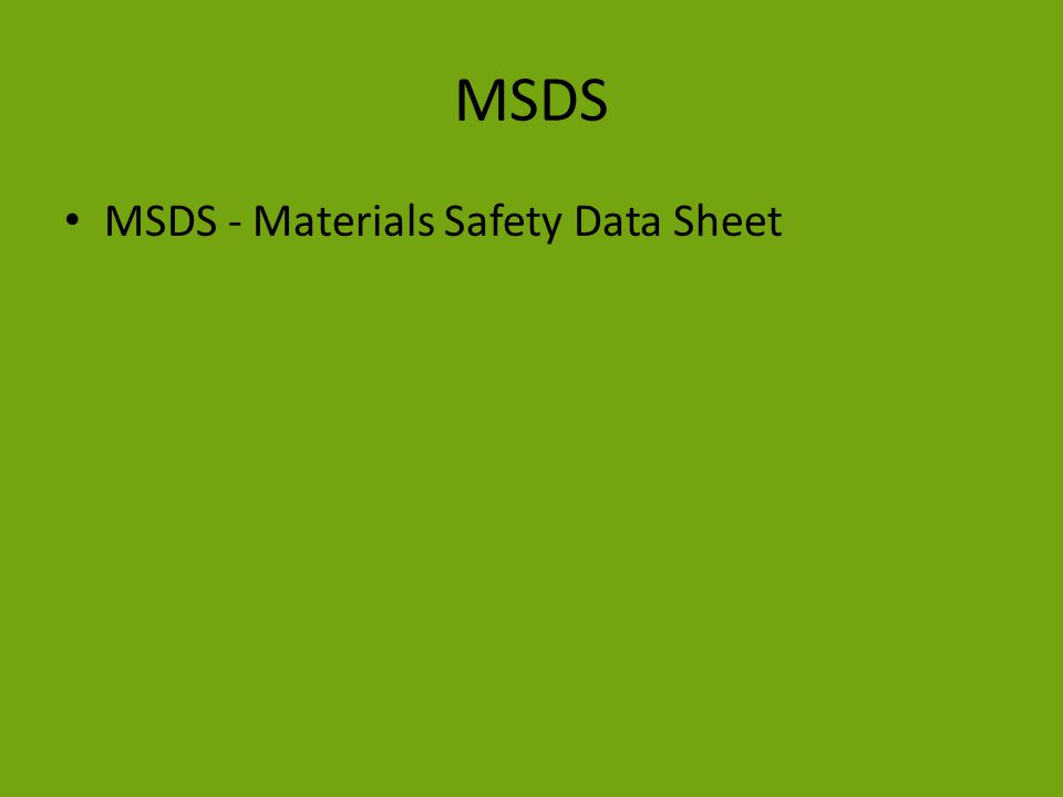 MSDS MSDS - Materials Safety Data Sheet