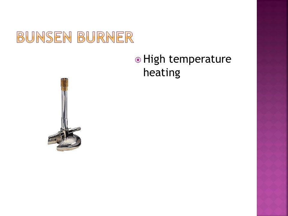  High temperature heating