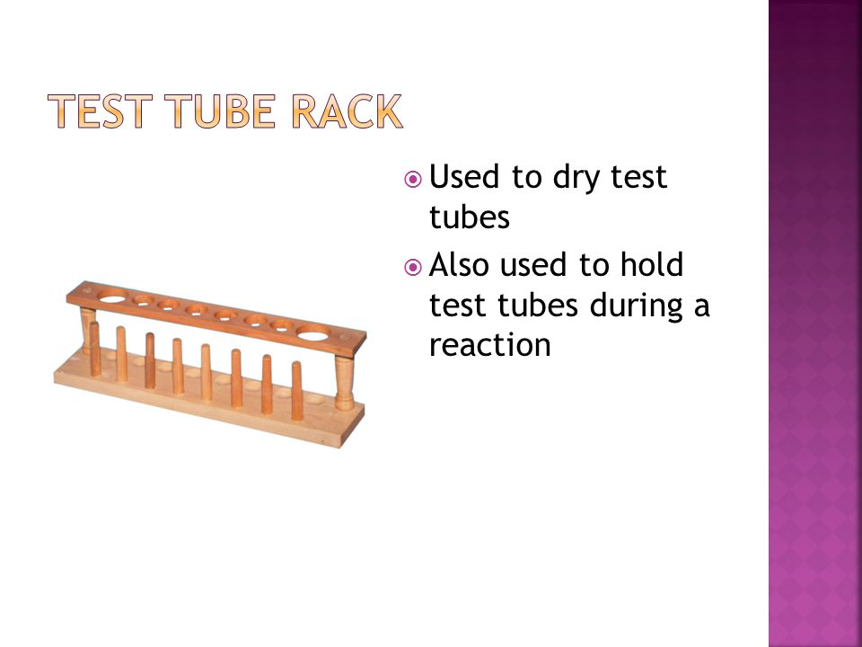  Used to dry test tubes  Also used to hold test tubes during a reaction