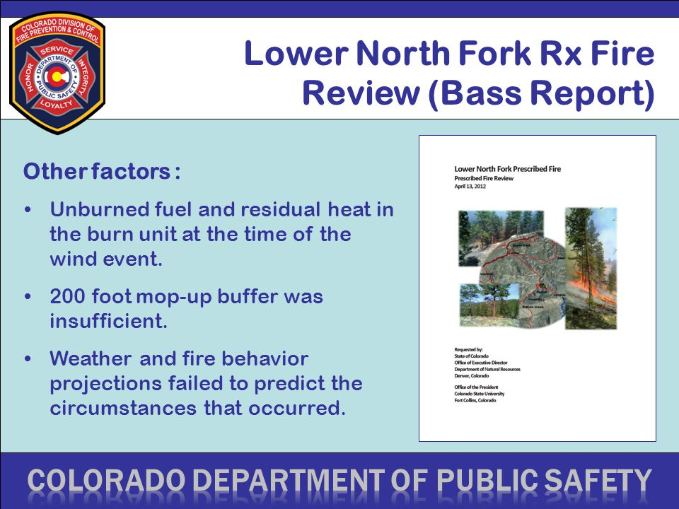 Lower North Fork Rx Fire Review (Bass Report) Unburned fuel and residual heat in the burn unit at the time of the wind event.
