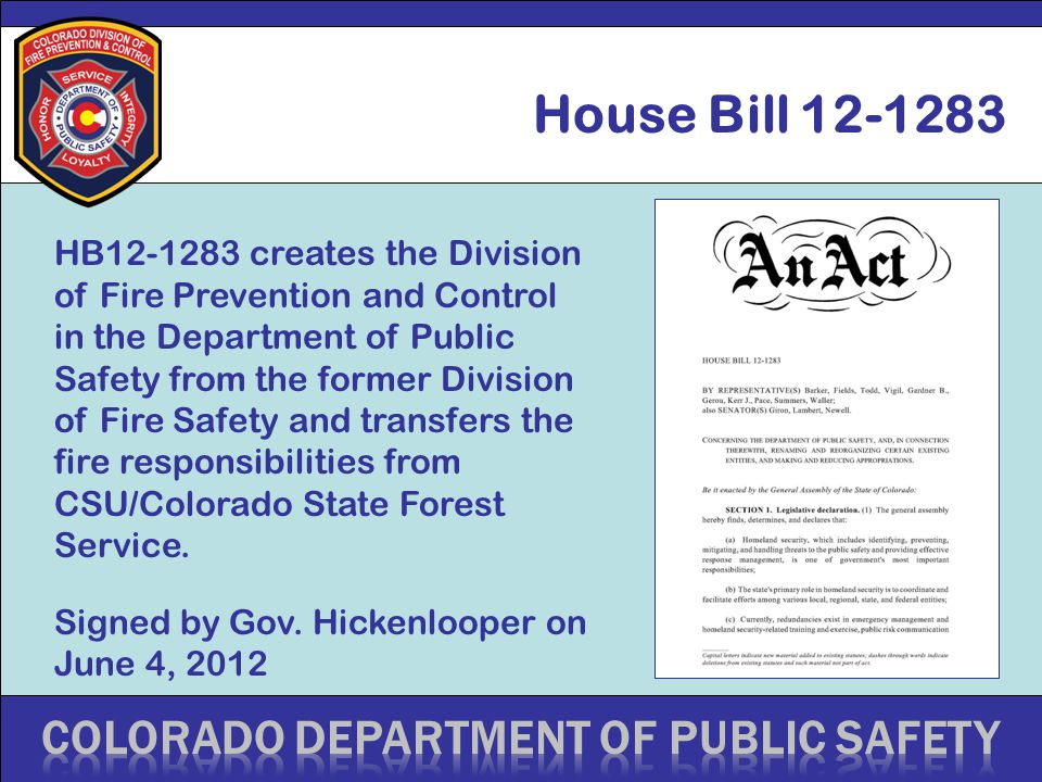 HB12-1283 creates the Division of Fire Prevention and Control in the Department of Public Safety from the former Division of Fire Safety and transfers the fire responsibilities from CSU/Colorado State Forest Service.