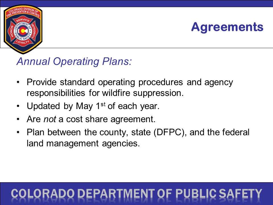 Annual Operating Plans: Provide standard operating procedures and agency responsibilities for wildfire suppression. Updated by May 1 st of each year.