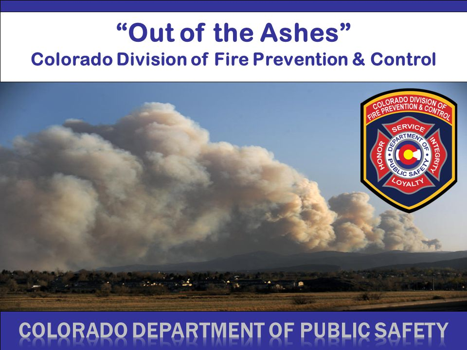 Out of the Ashes Colorado Division of Fire Prevention & Control