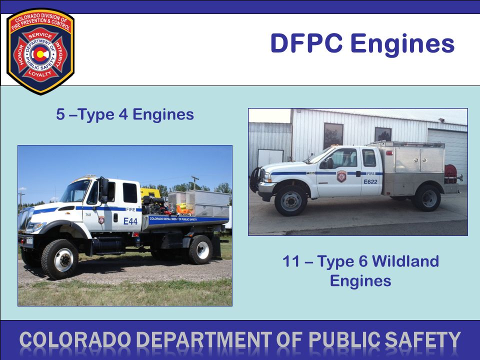 DFPC Engines 5 –Type 4 Engines 11 – Type 6 Wildland Engines