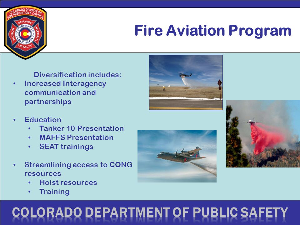 Fire Aviation Program Diversification includes: Increased Interagency communication and partnerships Education Tanker 10 Presentation MAFFS Presentati