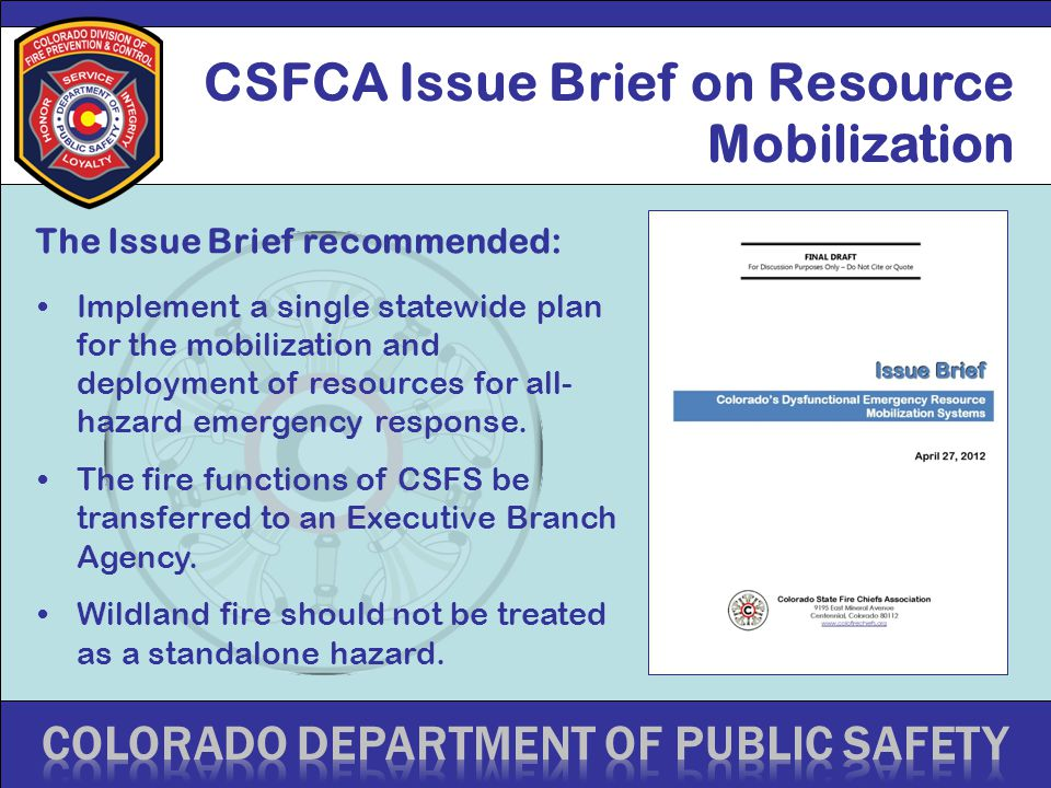 CSFCA Issue Brief on Resource Mobilization Implement a single statewide plan for the mobilization and deployment of resources for all- hazard emergenc