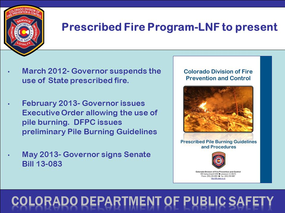 Prescribed Fire Program-LNF to present March 2012- Governor suspends the use of State prescribed fire. February 2013- Governor issues Executive Order