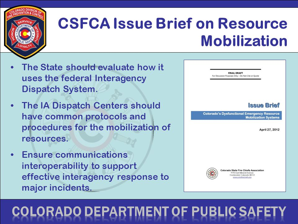 CSFCA Issue Brief on Resource Mobilization The State should evaluate how it uses the federal Interagency Dispatch System. The IA Dispatch Centers shou