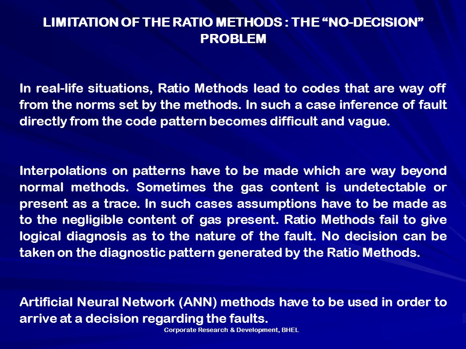 "Corporate Research & Development, BHEL LIMITATION OF THE RATIO METHODS : THE ""NO-DECISION"" PROBLEM In real-life situations, Ratio Methods lead to code"