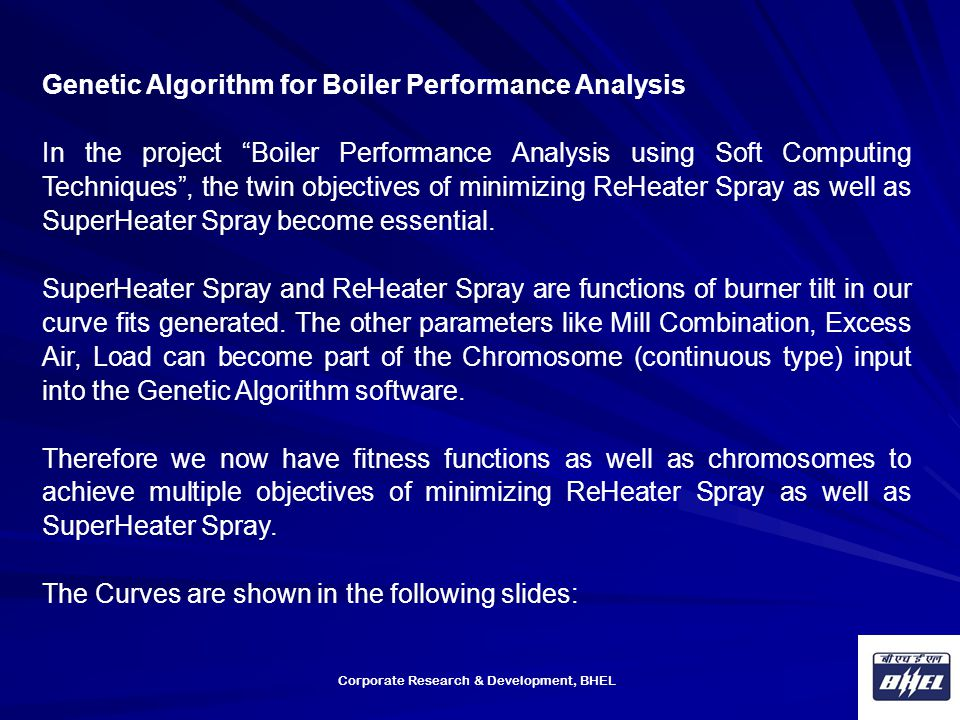 "Corporate Research & Development, BHEL Genetic Algorithm for Boiler Performance Analysis In the project ""Boiler Performance Analysis using Soft Comput"