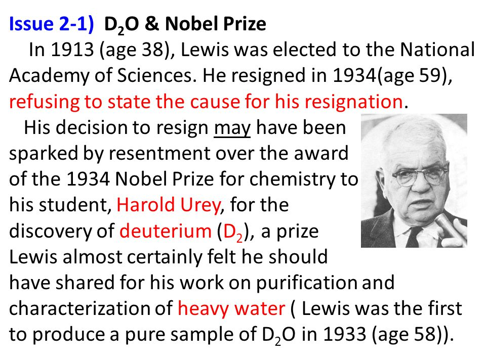 Issue 2-1) D 2 O & Nobel Prize In 1913 (age 38), Lewis was elected to the National Academy of Sciences.