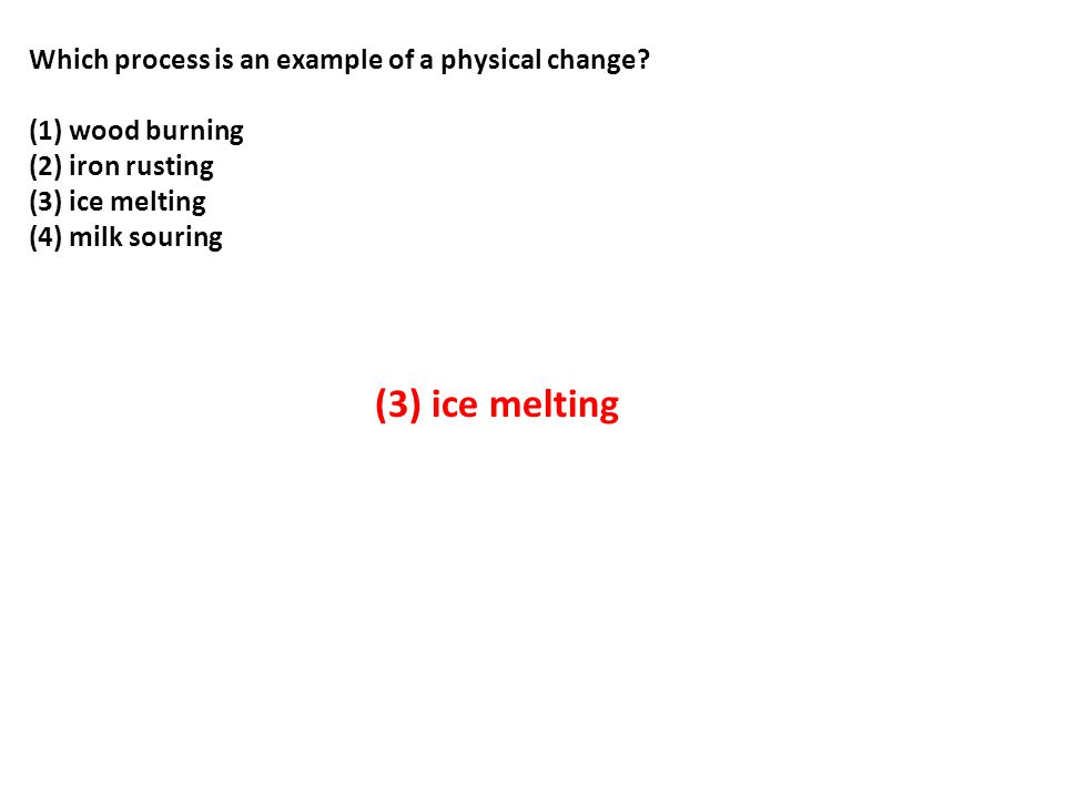 Which process is an example of a physical change.