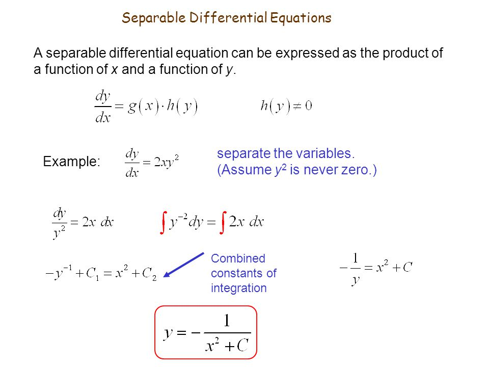Separable Differential Equations A separable differential equation can be expressed as the product of a function of x and a function of y.