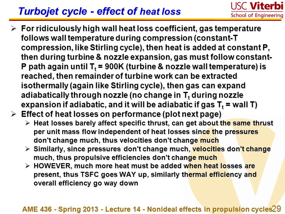 29 AME 436 - Spring 2013 - Lecture 14 - Nonideal effects in propulsion cycles Turbojet cycle - effect of heat loss  For ridiculously high wall heat l