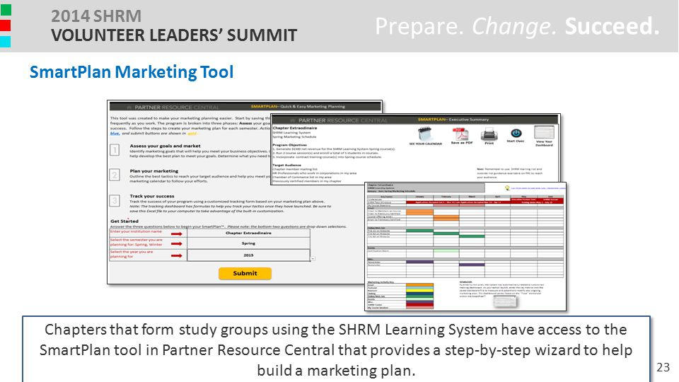 SmartPlan – Marketing Plan Wizard Chapters that form study groups using the SHRM Learning System have access to the SmartPlan tool in Partner Resource Central that provides a step-by-step wizard to help build a marketing plan.