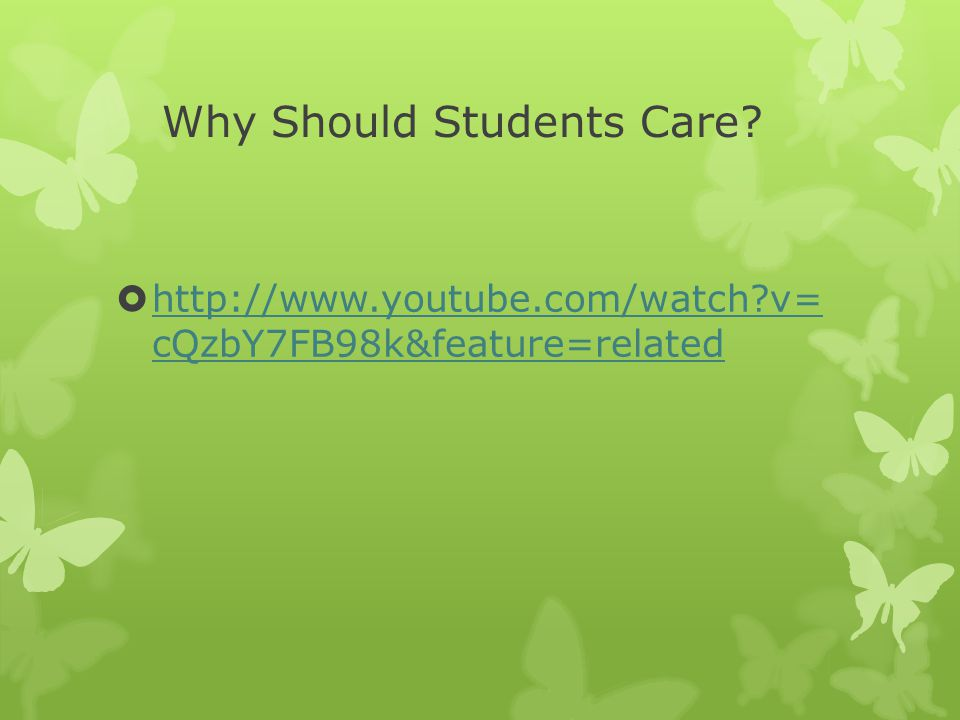 Why Should Students Care.