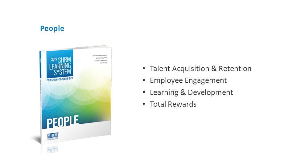 People Talent Acquisition & Retention Employee Engagement Learning & Development Total Rewards