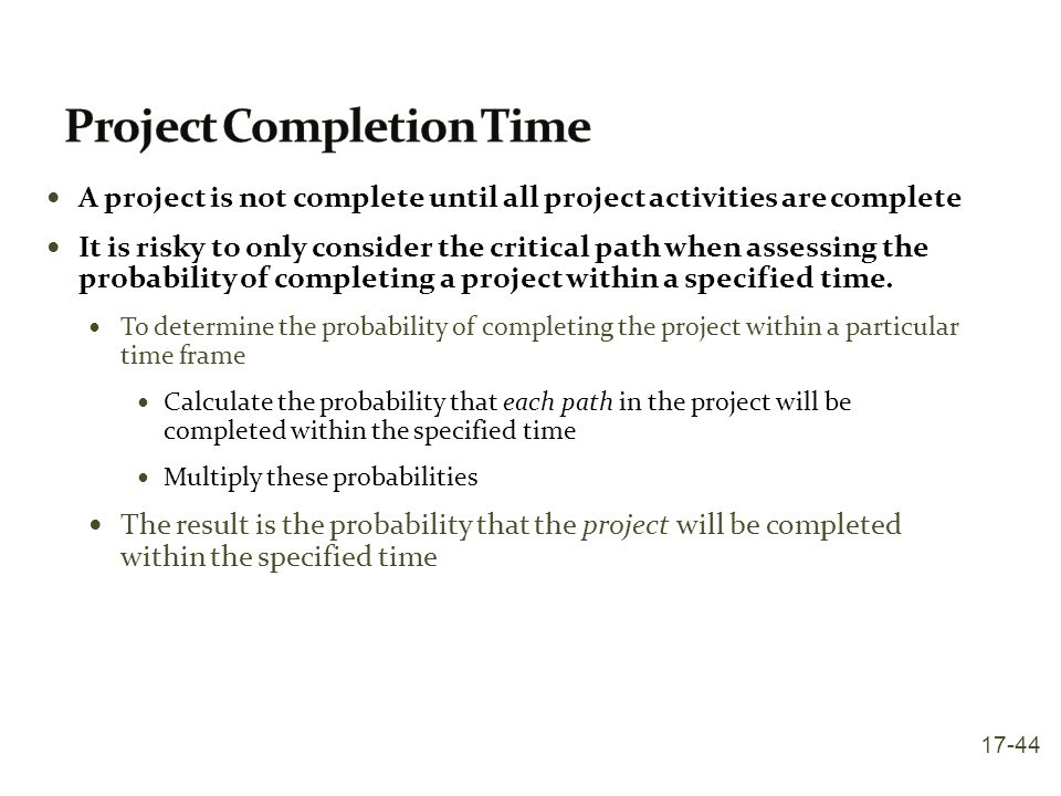 A project is not complete until all project activities are complete It is risky to only consider the critical path when assessing the probability of c