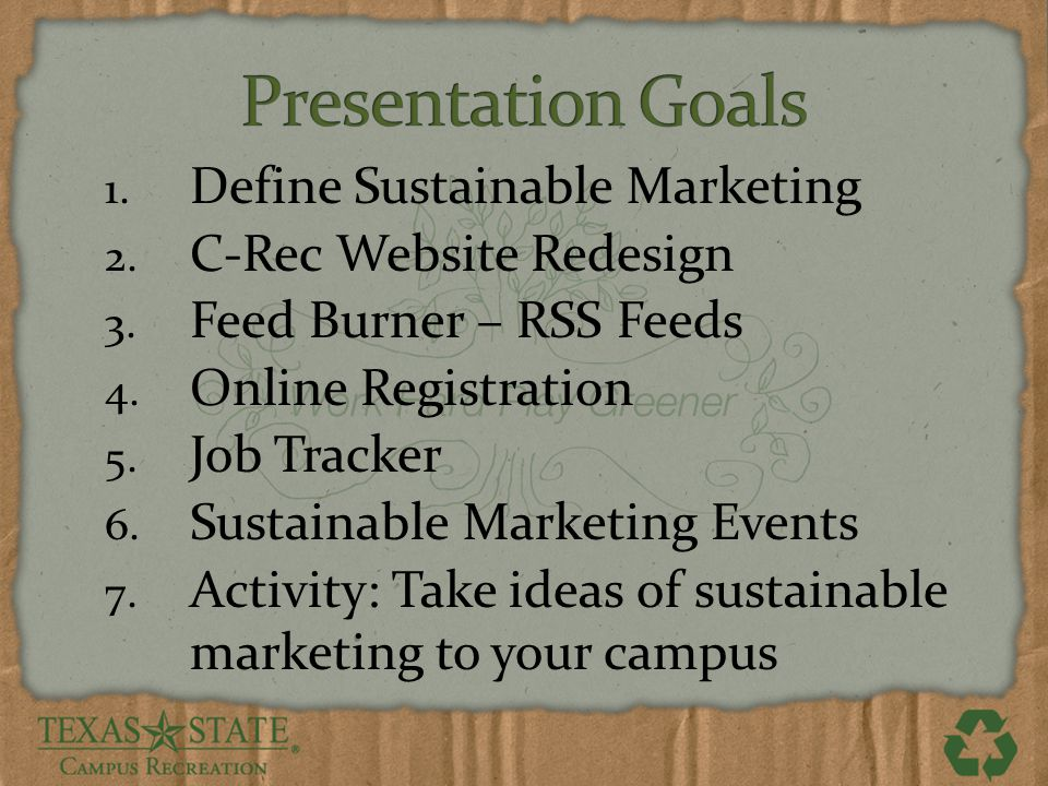 1.Define Sustainable Marketing 2. C-Rec Website Redesign 3.