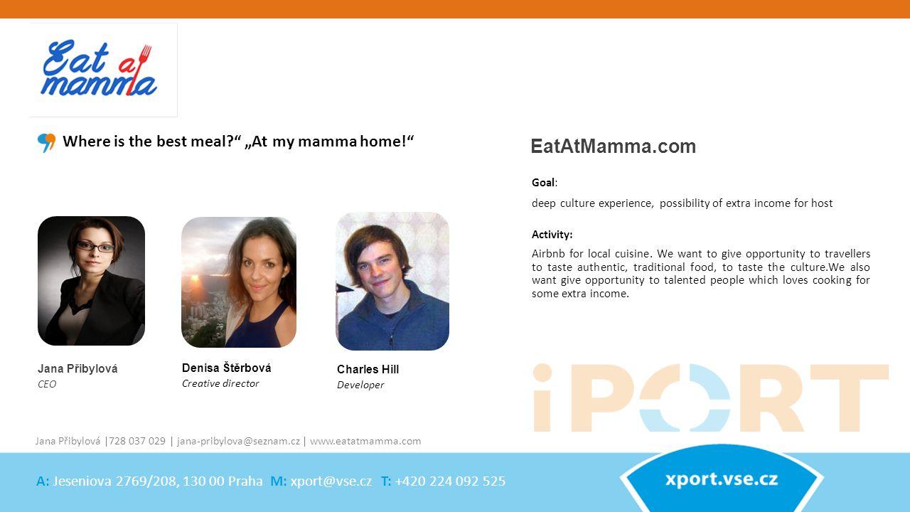 Jana Přibylová CEO EatAtMamma.com Activity: Airbnb for local cuisine.