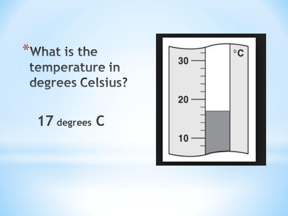 17 degrees C