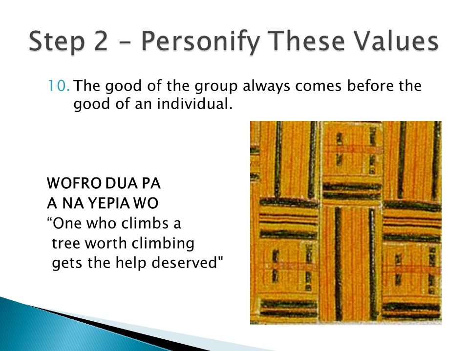 10.The good of the group always comes before the good of an individual.