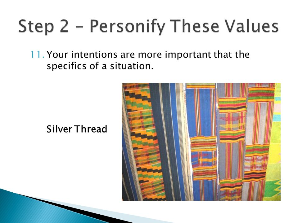 11.Your intentions are more important that the specifics of a situation. Silver Thread