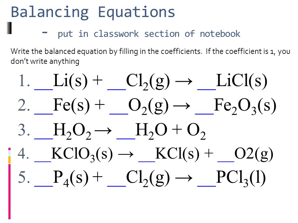 Balancing Equations - put in classwork section of notebook 1.