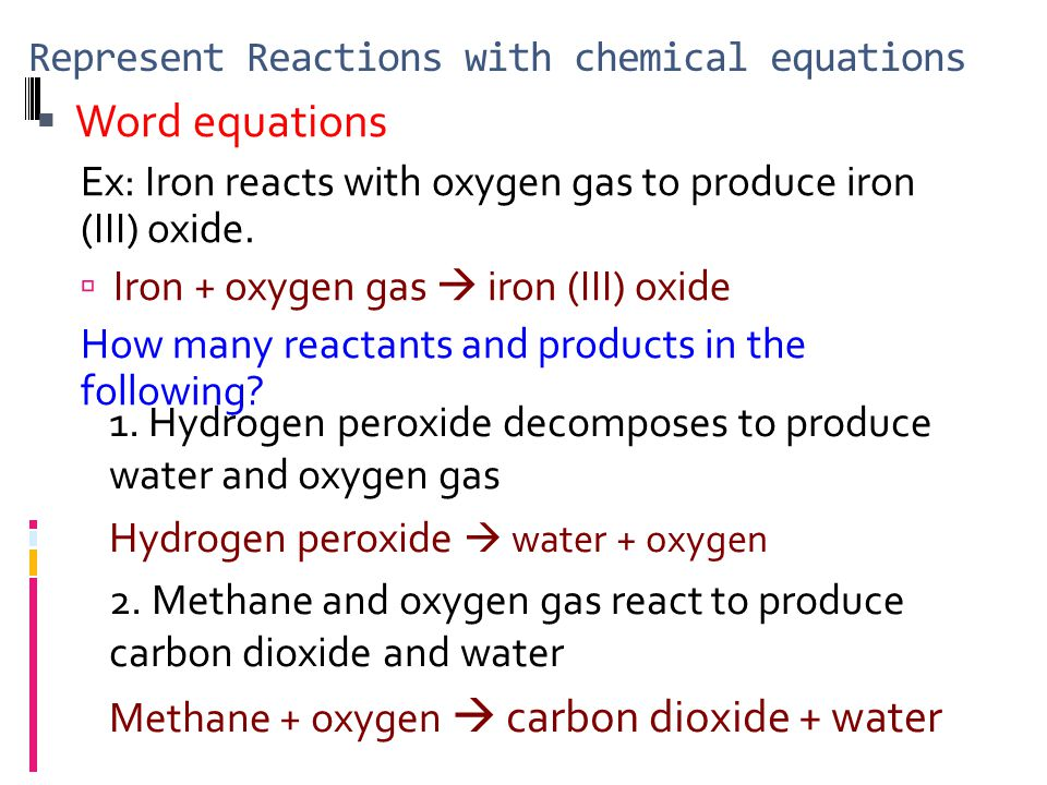 Chemical Equation  Chemical equations replace words with formulas.