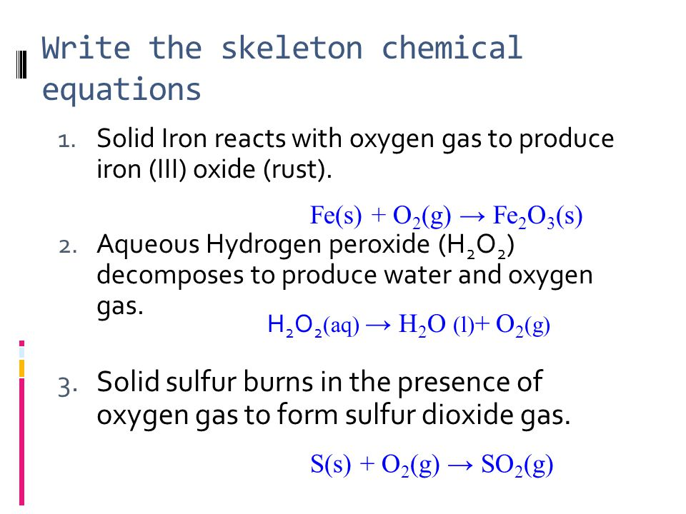 Balancing Chemical Equations Subscripts—used in formulas Coefficients—before the symbol, used to balance equations  Solid sulfur burns in the presence of oxygen to form sulfur dioxide gas.